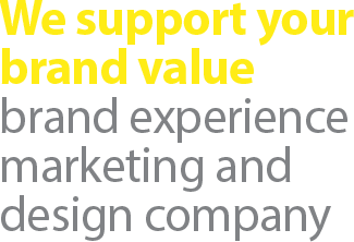 We support your brand value brand experience marketing and design company